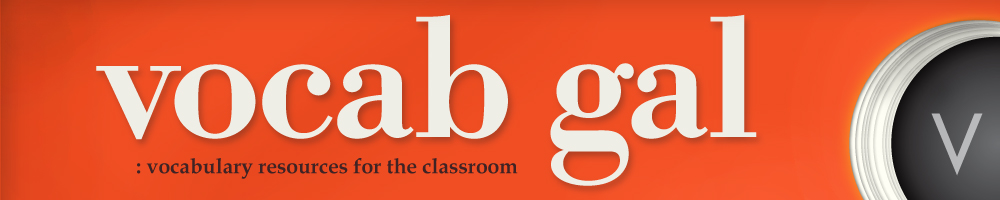 Vocab Gal: vocabulary resources for the classroom