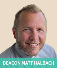 Deacon-Matt-Halbach